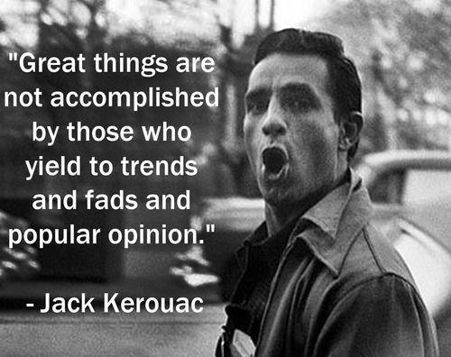 great-things-are-not-accomplished-by-those-who-yield-to-trends-and-fads-and-popular-opinion-quote-1